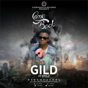 Gild - Come back (ft. Stylz)